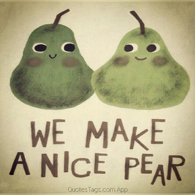 We Make A Nice Pear Couple Quotes Couple Quotes Quotes