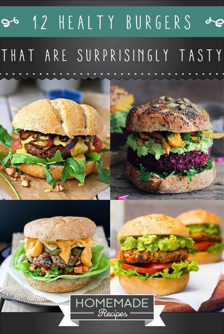 12 Healthy Burger Recipes That Are Surprisingly Tasty Healthy Burger Recipes Healthy Burger Homemade Burgers