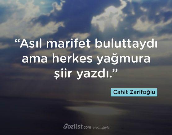 """""""Asıl marifet buluttaydı ama herkes yağmura şiir yazdı."""" #cahit #zarifoğlu #sözleri #yazar #şair #kitap #şiir #özlü #anlamlı #sözler"""
