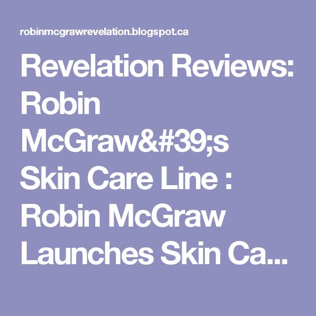 Revelation Reviews Robin Mcgraw S Skin Care Line Robin Mcgraw Launches Skin Care Line Revelation Product Descriptions Reviews Skin Care Robin Revelation