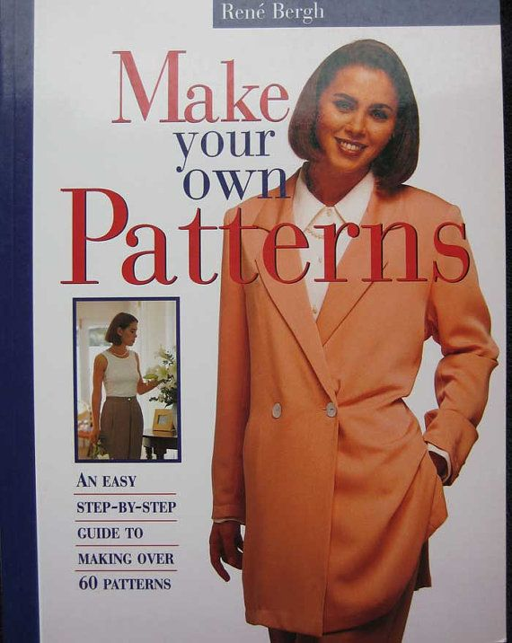 Make Your Own Patterns Sewing Clothes Book by Rene Bergh | Pinterest ...