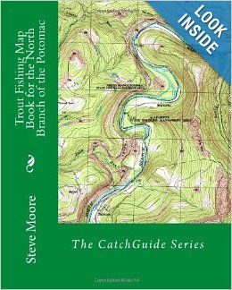 Trout Fishing Map Book For The North Branch Of The Potomac A West Virginia And Maryland River Steve Moore 9780982396278 Fishing Maps Potomac Trout Fishing