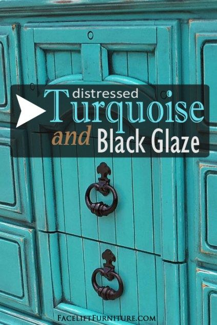 How Turquoise  Black Glaze Transform Weary Old Furniture diy