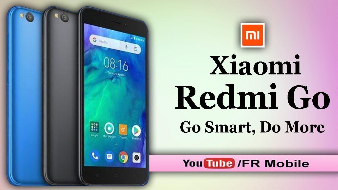 Xiaomi Redmi Go With Android Oreo Go Edition Go Could Be Xiaomi S Firs Xiaomi Android Oreo Youtube