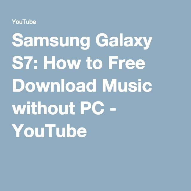 Samsung Galaxy S7: How to Free Download Music without PC