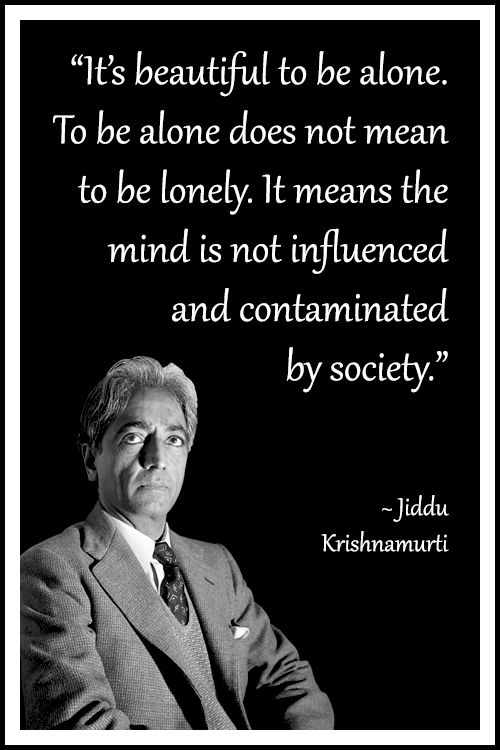 Jiddu Krishnamurti It Is Beautiful To Be Alone Quote Philosophy Classy Famous Philosophy Quotes