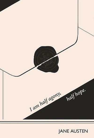 Agony, Hope, Jane Austen. I am half agony, half hope. - Jane Austen > Hope Quotes with Pictures.