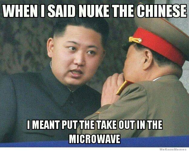 Nuke The Chinese Kim Jong Un Memes Most Hilarious Memes Funny Memes