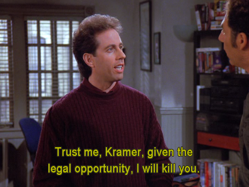 Seinfeld quote - Jerry to Kramer, 'The Comeback ...