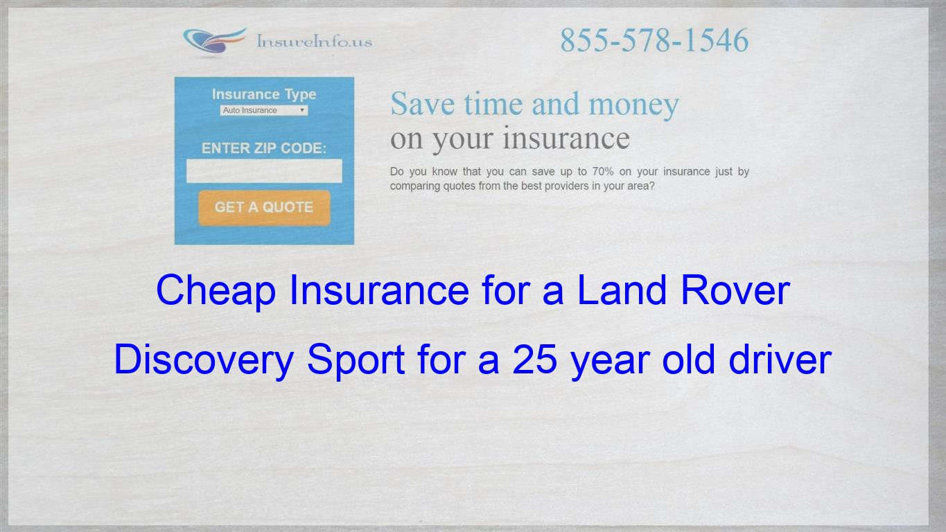 Pin On Cheap Insurance For A Land Rover Discovery Sport For A 25 Year Old Driver