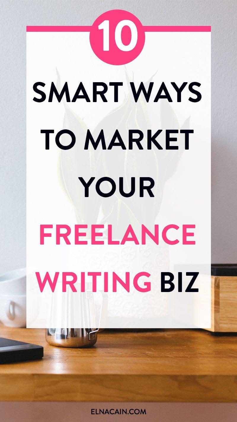 10 Smart Ways to Market Your Freelance Writing Biz | Pinterest ...