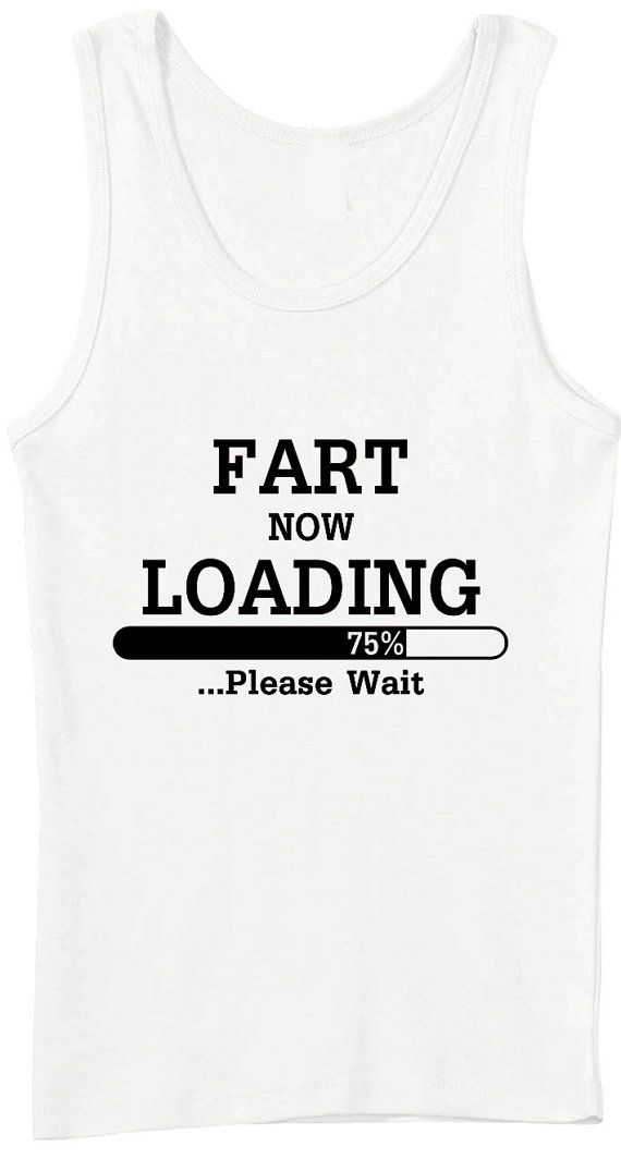 daeb1203bc21a6 i in love.. Fart Now Loading Please Wait Unisex Vest Tank Top by ...