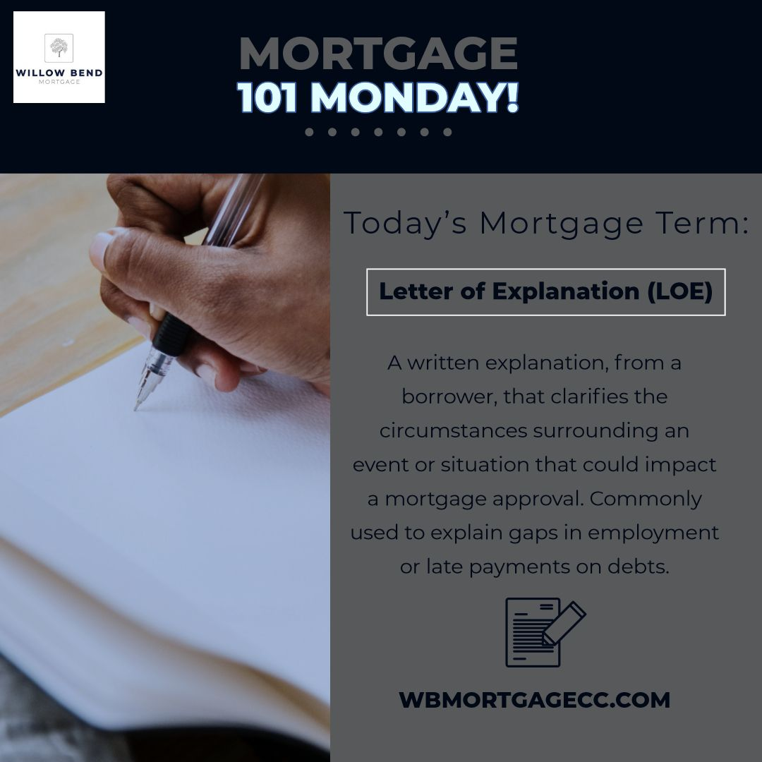 Today S Mortgage 101 Term Is Loe Letter Of Explanation If You Would Like To Learn More About Loe S Or Any This Or That Questions Mortgage Approval Lettering