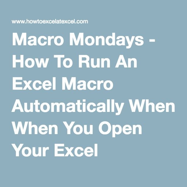 Macro Mondays - How To Run An Excel Macro Automatically When You - Create A Spreadsheet In Excel