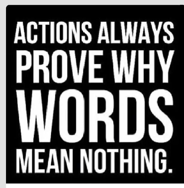 More Actions Less Words Life Words Mean Nothing Life Quotes