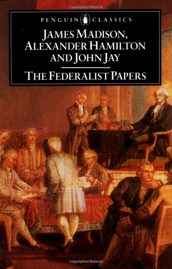 The Federalist Papers By Alexander Hamilton James Madison And
