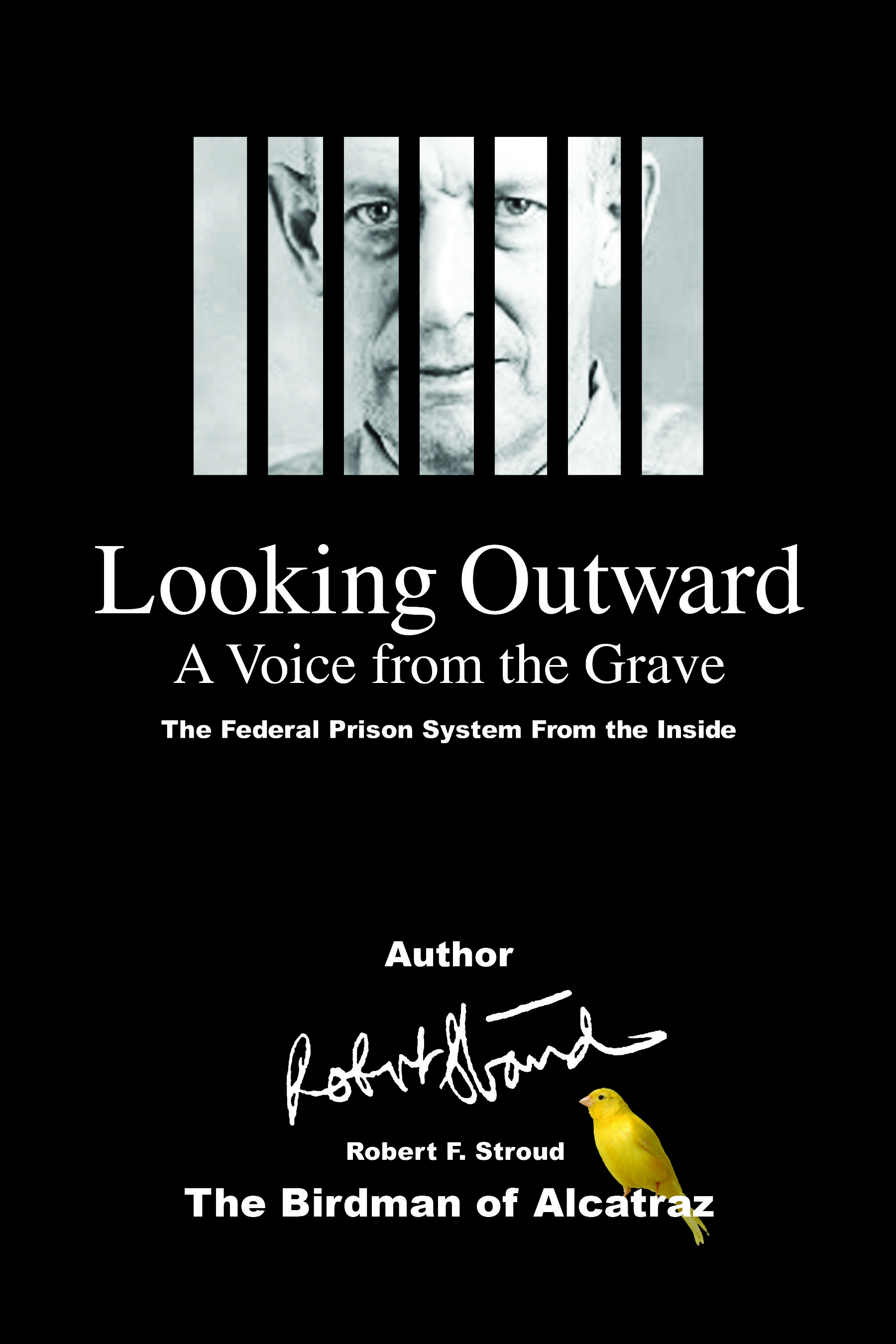 Looking Outward A Voice From The Grave By Robert F Stroud