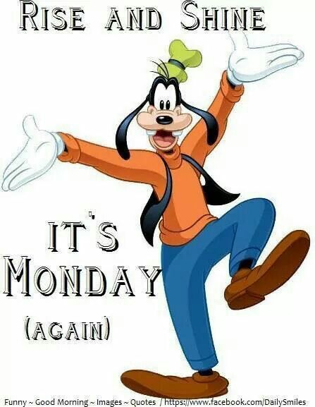 It S Monday Again Funny Good Morning Images Happy Saturday Quotes Morning Quotes