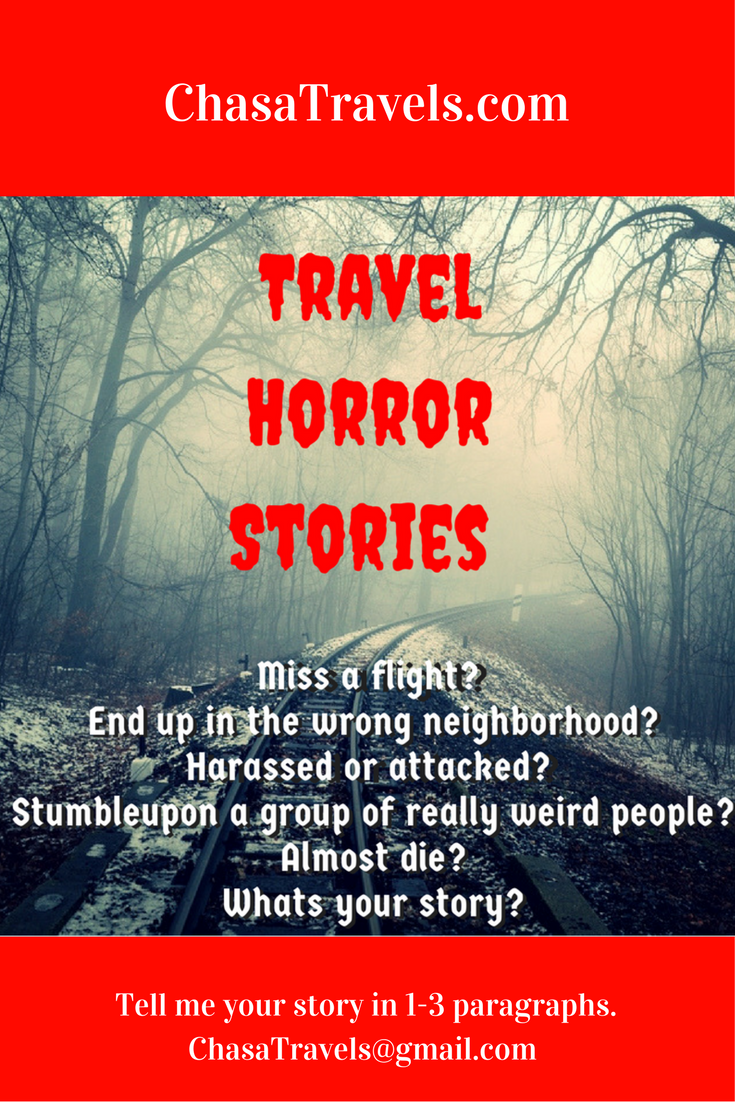 Tell me your travel horror story! Others want to know as well! This is only Part one of the T.H.S.
