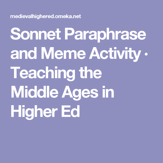 Sonnet Paraphrase And Meme Activity Teaching The Middle Age In Higher Ed Shakespeare 18
