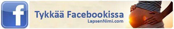 lapsennimi.com Facebookissa: mene ja tykkää!