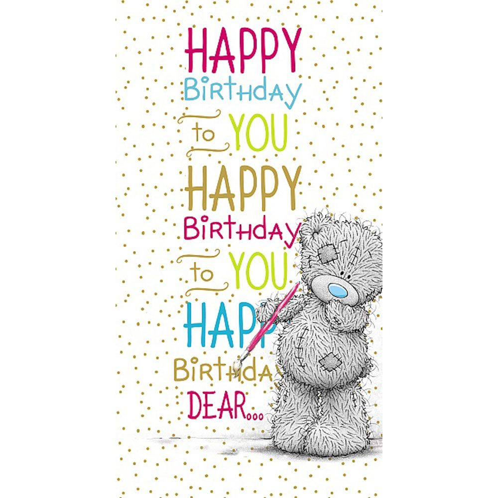 Happy Birthday To You Me to You Bear Card Tatty teddy