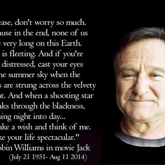 Top 100 Robin Williams Quotes Photos Happy Birthday To The One And Only Robinwilliams Youaremissed Greatactor Robin Williams Quotes Find Quotes Quotes
