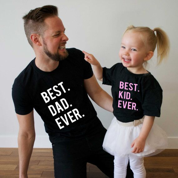 Fathers day gift - Best Dad ever, Best Kid ever, matching father son shirts, matching father daughter shirts
