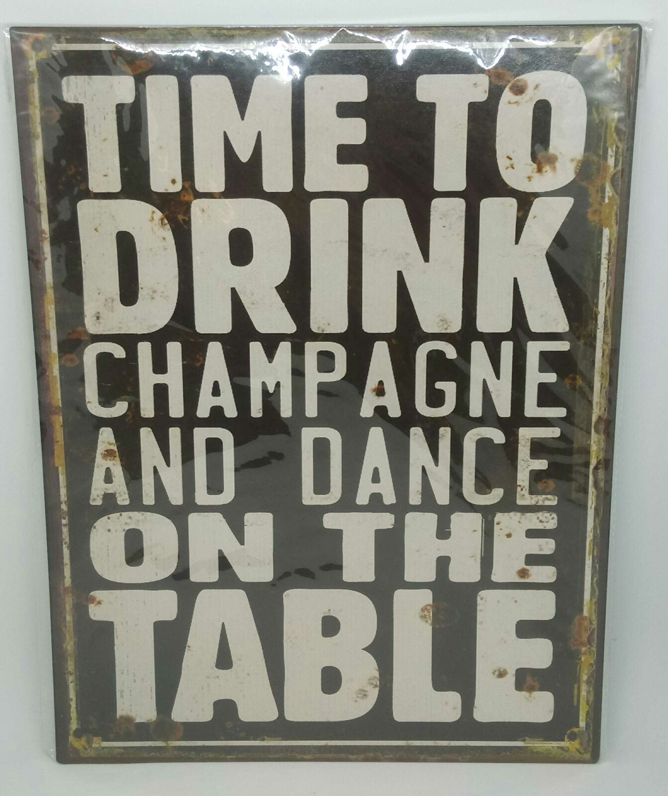 Nostalgie Blechschild Time To Drink Champagne And Dance On The Table 35x26 50241 In 2020 Nostalgie Mach Es Moglich Taten