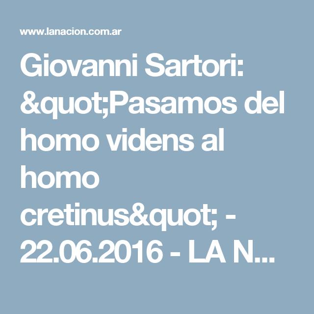 """Giovanni Sartori: """"Pasamos del homo videns al homo cretinus"""" - 22.06.2016 - LA NACION"""