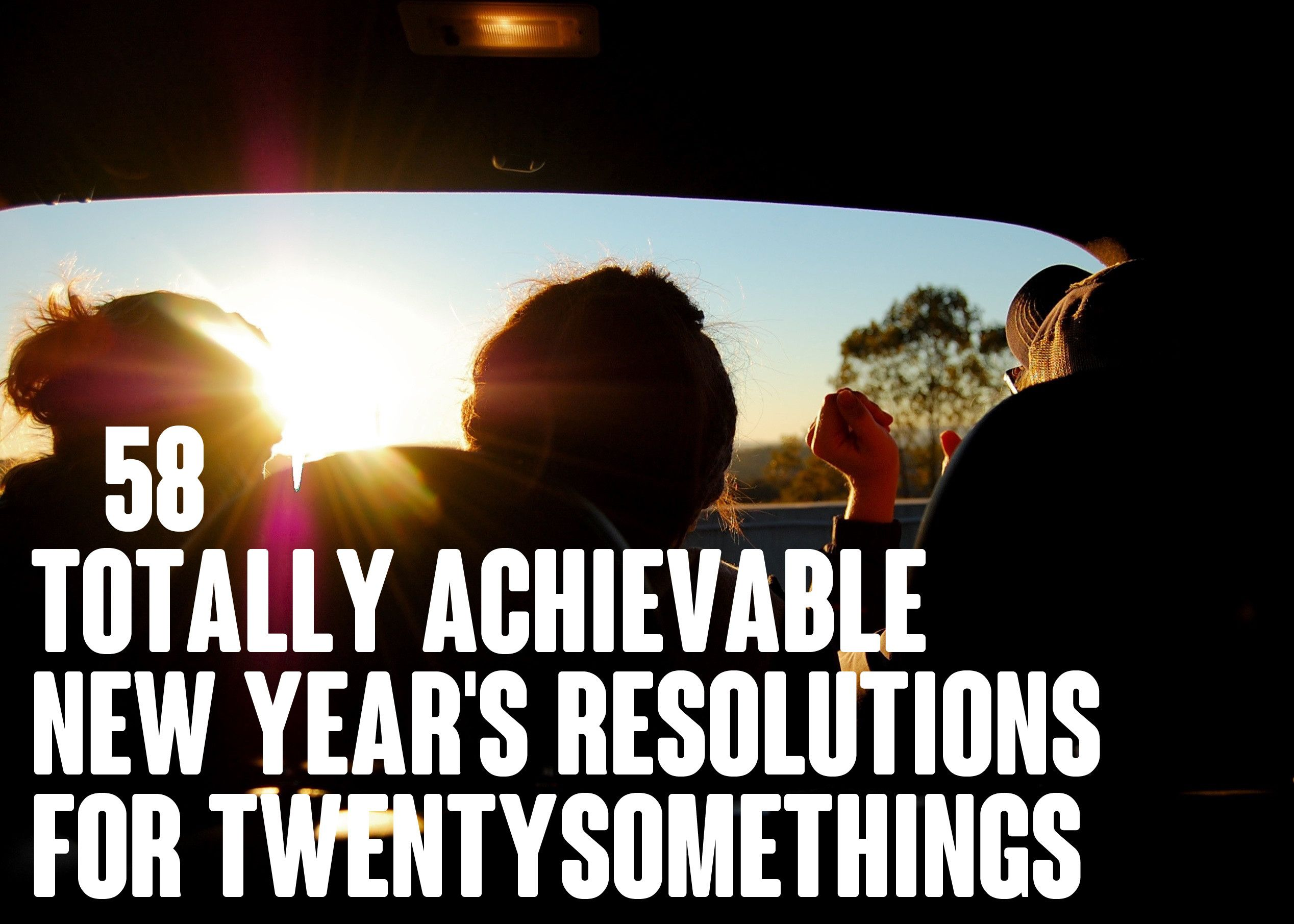 58 Totally Achievable New Year's Resolutions For Twentysomethings