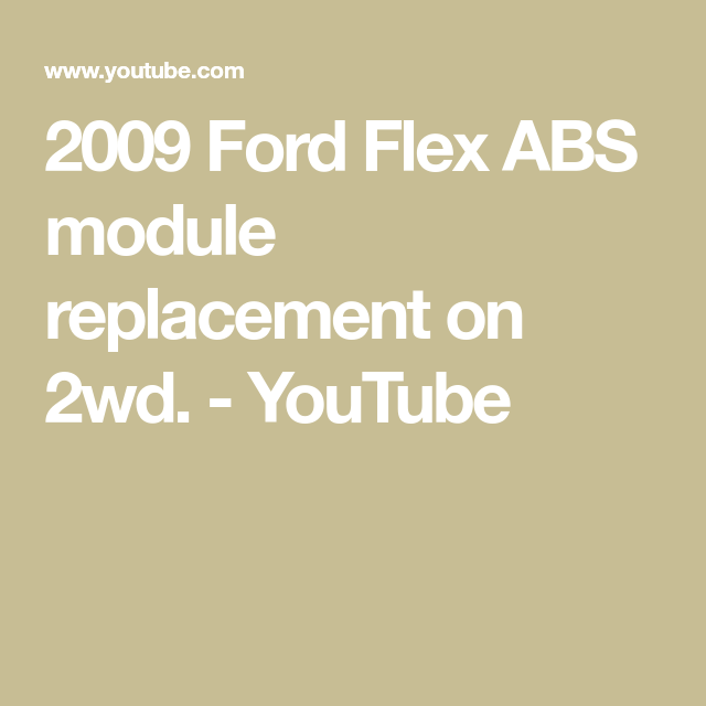 2009 Ford Flex Abs Module Replacement On 2wd Youtube Ford Flex Abs Ford