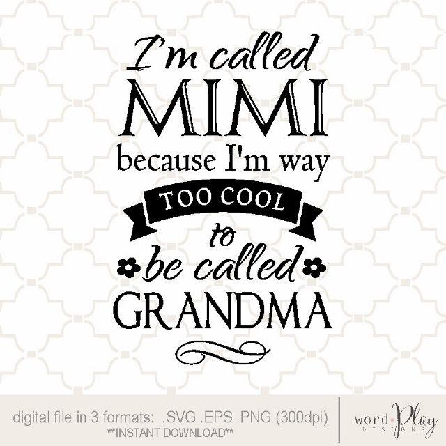 Svg Mimi I M Called Mimi Too Cool To Be Called Grandma