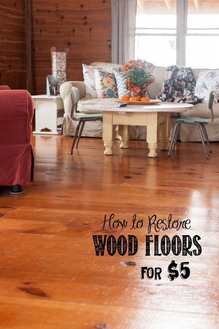 How to Restore Wood Floors for $5 | Bloggers' Best DIY ...