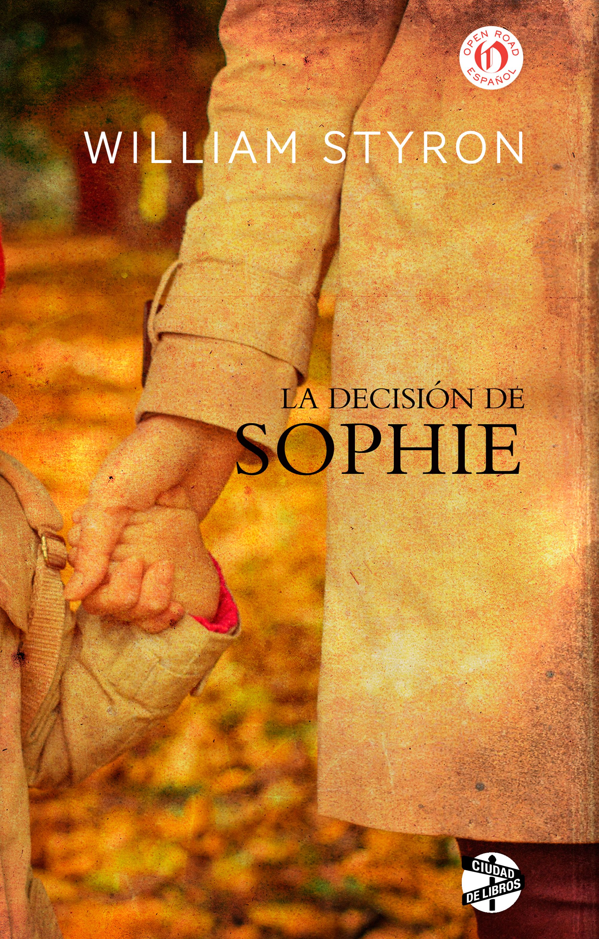 La decisión de Sophie. William Styron