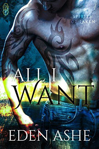 He must save the woman he loves from his dead brother. ALL I WANT by @EdenAshe @DecadentPub #paranormal #romance