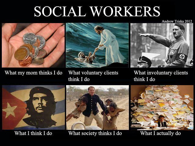 What A Social Worker Really Does Social Work Quotes Social Work Humor Social Work Meme