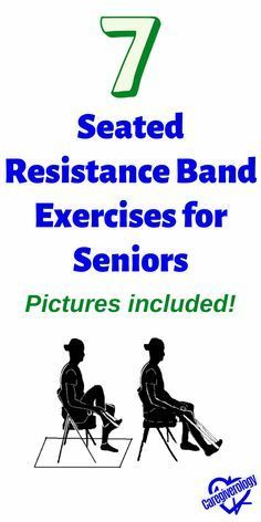 7 Seated Resistance Band Exercises for Seniors - Caregiverology