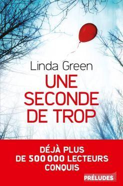 Une Seconde De Trop Linda Green Livres A Lire Lecture Et