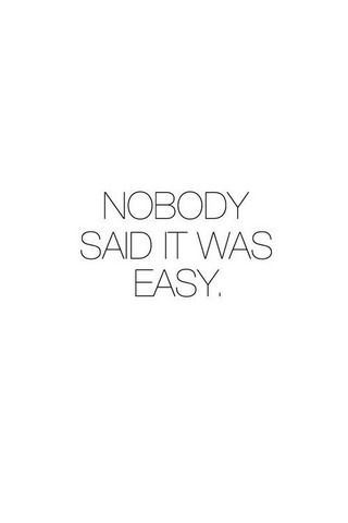 Download Free Nobody Said It Was Easy Iphone Wallpaper Mobile