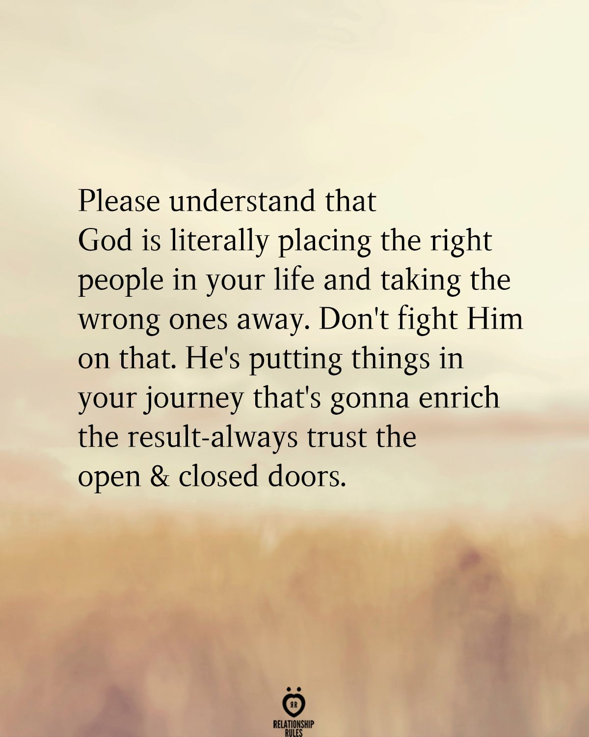 Please Understand That God Is Literally Placing The Right People In Your Life