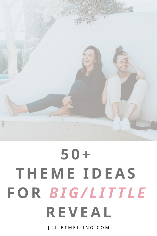50+ Theme Ideas for Big/Little Reveal #biglittlereveal