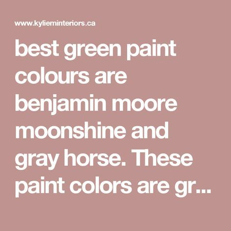 Best Green Paint Colours Are Benjamin Moore Moonshine And Gray Horse These Colors