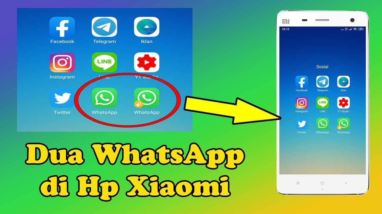 Tutorial Cara Menggunakan Dua Whatsapp Di Hp Xiaomi