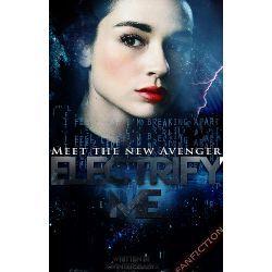 Electrify Me in 2019 | Fan Fiction | Marvel fanfiction
