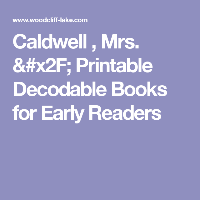 photo relating to Printable Decodable Books for First Grade named Caldwell , Mrs. / Printable Decodable Textbooks for Early