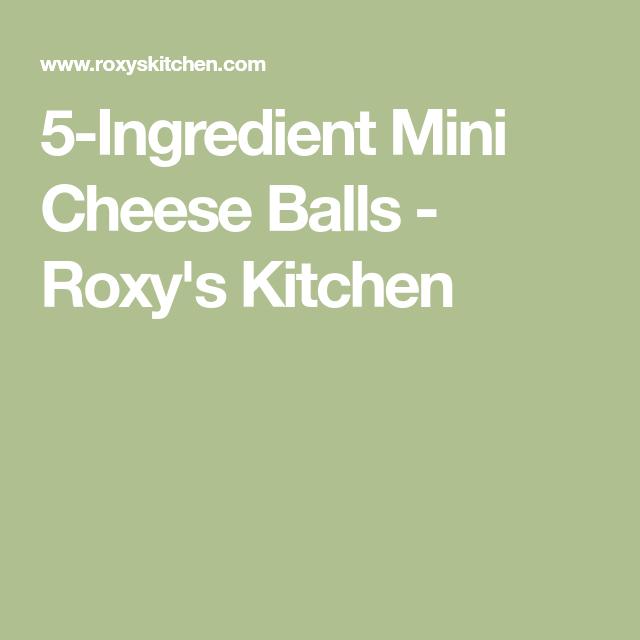 5-Ingredient Mini Cheese Balls - Roxy's Kitchen