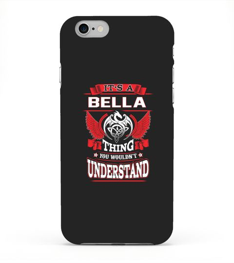 """# It's A Bella thing you wouldn't underst .  Special Offer, not available anywhere else!Available in a variety of styles and colorsBuy yours now before it is too late!Secured payment via Visa / Mastercard / Amex / PayPalHow to place an order:1. Choose the model from the drop-down menu2. Click on """"Reserve it now""""3. Choose the size and the quantity4. Add your delivery address and bank details5. And that's it!"""