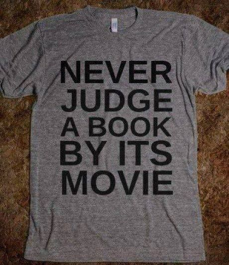 Never judge a book by its movie..