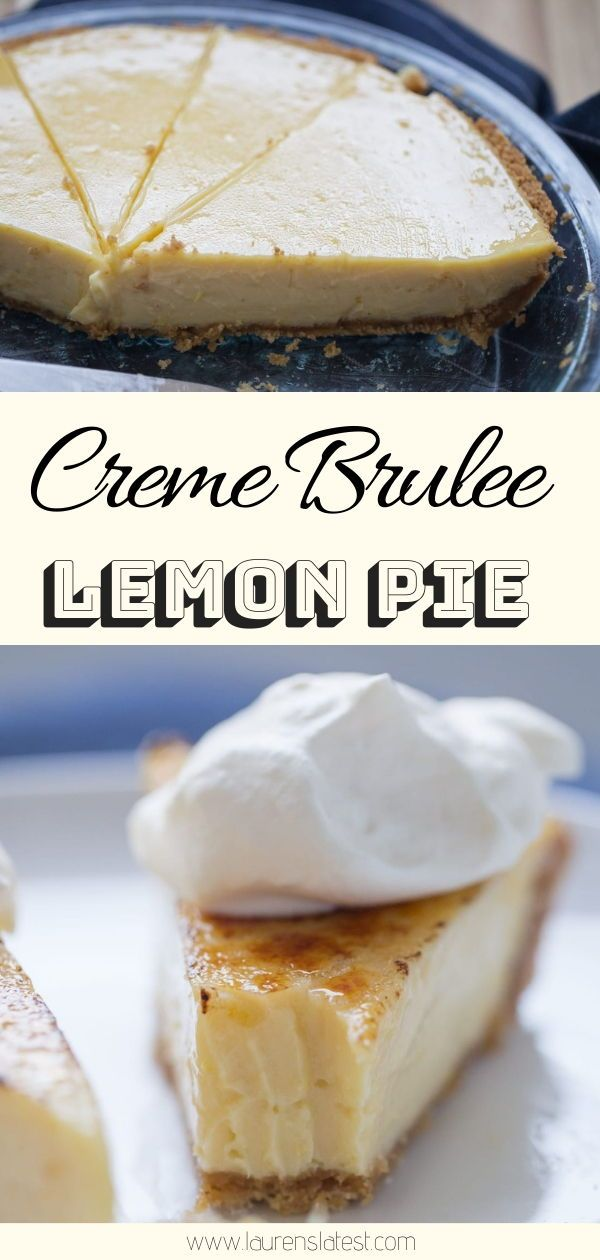 Creme Brulee Lemon Pie Recipe | Lauren's Latest #sweetpie